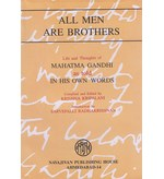 All Men Are Brothers - Life & thoughts of Mahatma Gandhi
